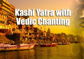 Kashi Yatra with Vedic Chanting